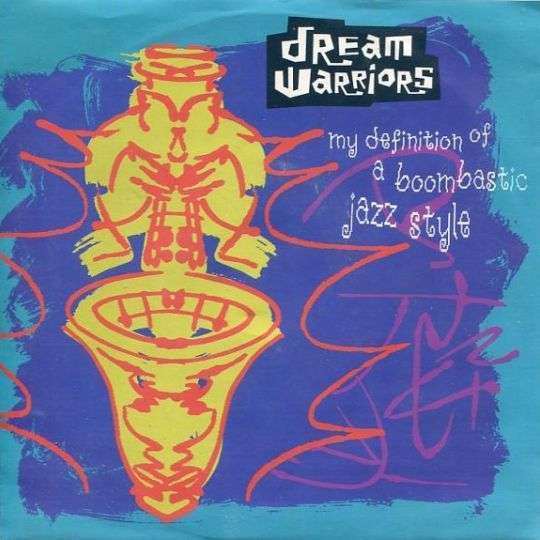 Coverafbeelding My Definition Of A Boombastic Jazz Style - Dream Warriors