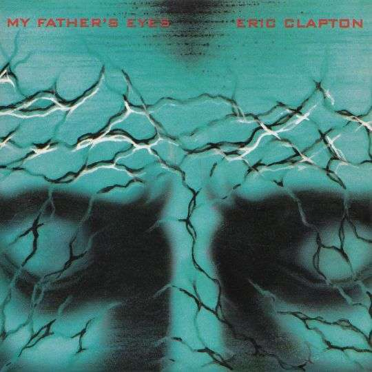 Coverafbeelding My Father's Eyes - Eric Clapton