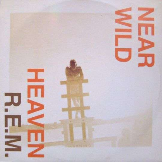 Coverafbeelding Near Wild Heaven - R.e.m.