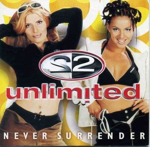 Coverafbeelding Never Surrender - 2 Unlimited