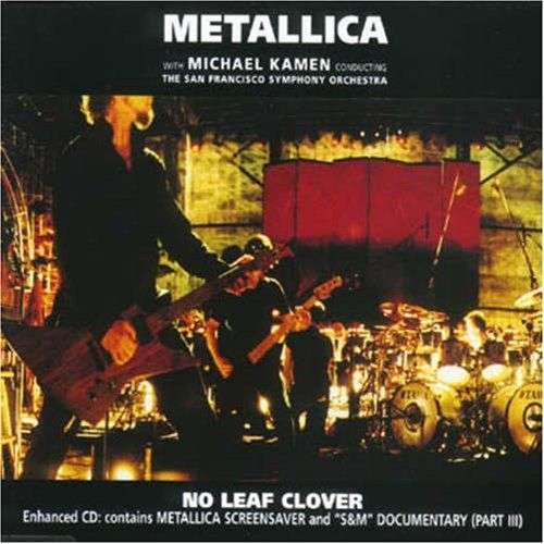 Coverafbeelding No Leaf Clover - Metallica With Michael Kamen Conducting The San Francisco Symphony Orchestra