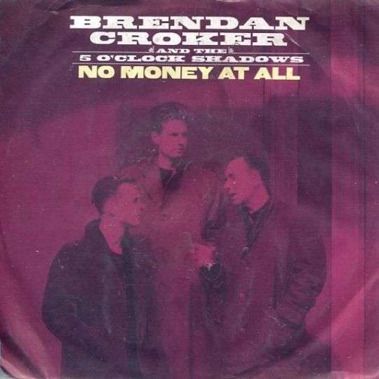 Coverafbeelding Brendan Croker and The 5 O'Clock Shadows - No Money At All