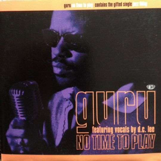 Coverafbeelding No Time To Play - Guru Featuring Vocals By D.c. Lee