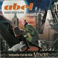 Coverafbeelding Nooit Meer Bang - Titelsong Van De Film Minoes - Abel