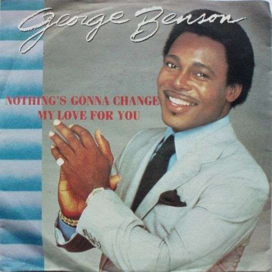 Coverafbeelding Nothing's Gonna Change My Love For You - George Benson
