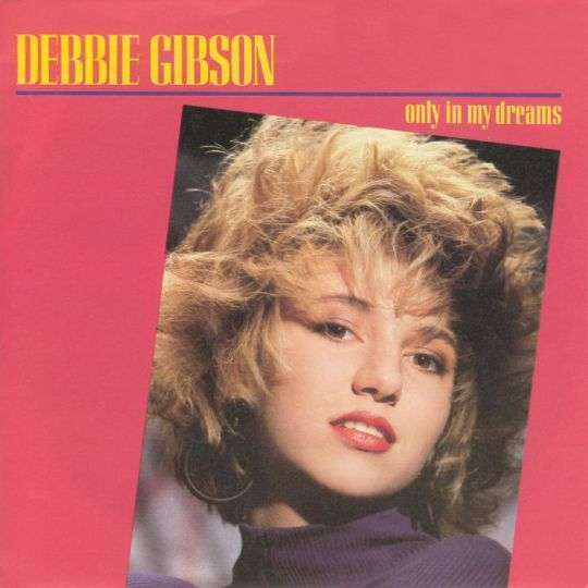 Coverafbeelding Only In My Dreams - Debbie Gibson