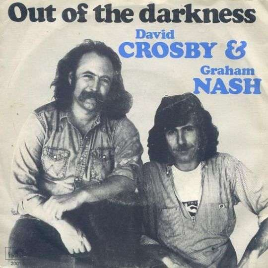 Coverafbeelding Out Of The Darkness - David Crosby & Graham Nash