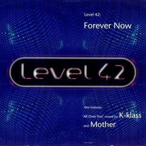 Coverafbeelding Forever Now - Level 42
