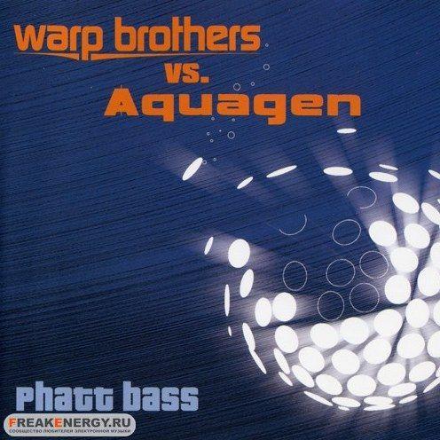Coverafbeelding Phatt Bass - Warp Brothers Vs. Aquagen