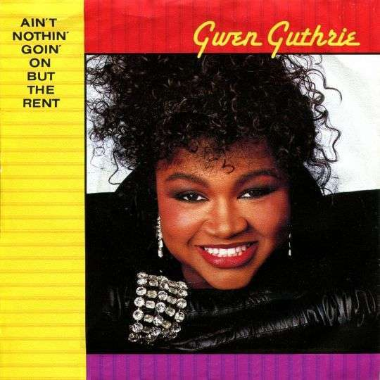 Coverafbeelding Gwen Guthrie - Ain't Nothin' Goin' On But The Rent