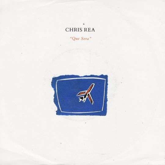 Coverafbeelding Que Sera - Chris Rea