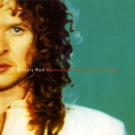 Coverafbeelding Remembering The First Time - Simply Red