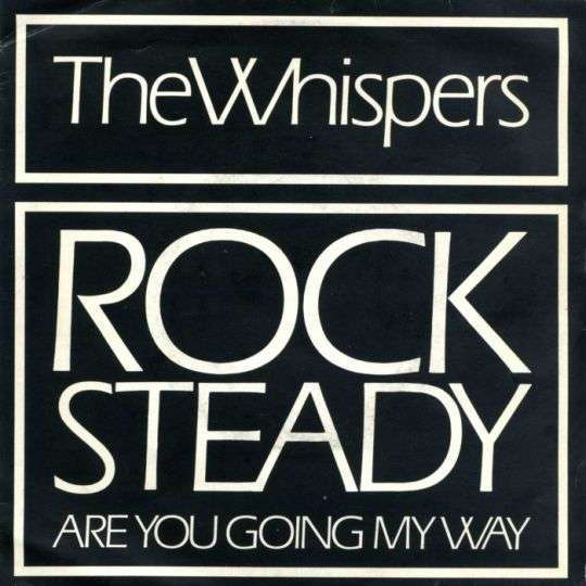 Coverafbeelding Rock Steady - The Whispers