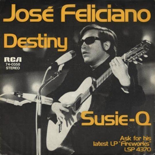 Coverafbeelding José Feliciano - Destiny/ Susie-Q