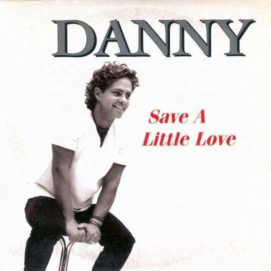 Coverafbeelding Save A Little Love - Danny