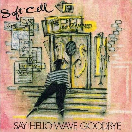 Coverafbeelding Say Hello Wave Goodbye - Soft Cell