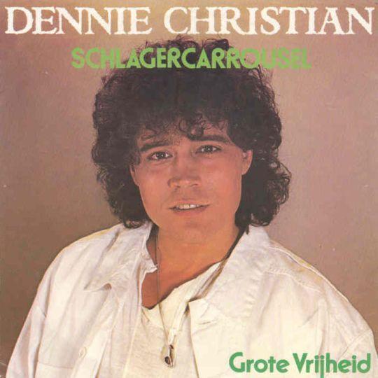 Coverafbeelding Schlagercarrousel/ Grote Vrijheid - Dennie Christian