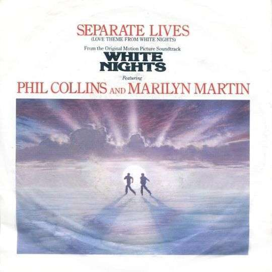Coverafbeelding Phil Collins and Marilyn Martin - Separate Lives (Love Theme From White Nights)