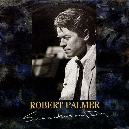 Coverafbeelding She Makes My Day - Robert Palmer
