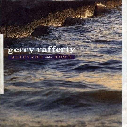 Coverafbeelding Gerry Rafferty - Shipyard Town