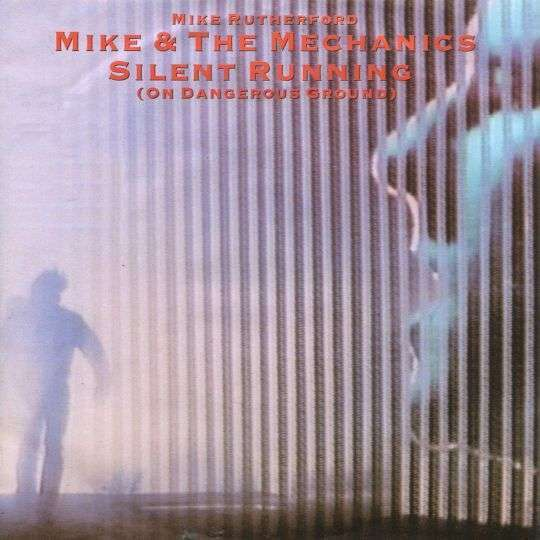 Coverafbeelding Silent Running (On Dangerous Ground) - Mike & The Mechanics
