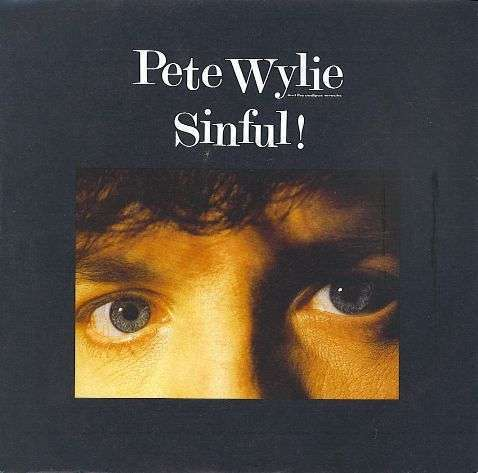 Coverafbeelding Pete Wylie and The Oedipus Wrecks - Sinful!