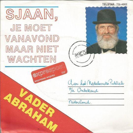 Coverafbeelding Sjaan, Je Moet Vanavond Maar Niet Wachten - Vader Abraham