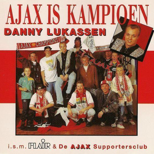Coverafbeelding Danny Lukassen i.s.m. Flair & De Ajax Supportersclub - Ajax Is Kampioen
