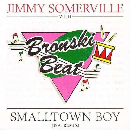 Coverafbeelding Smalltown Boy (1991 Remix) - Jimmy Somerville With Bronski Beat