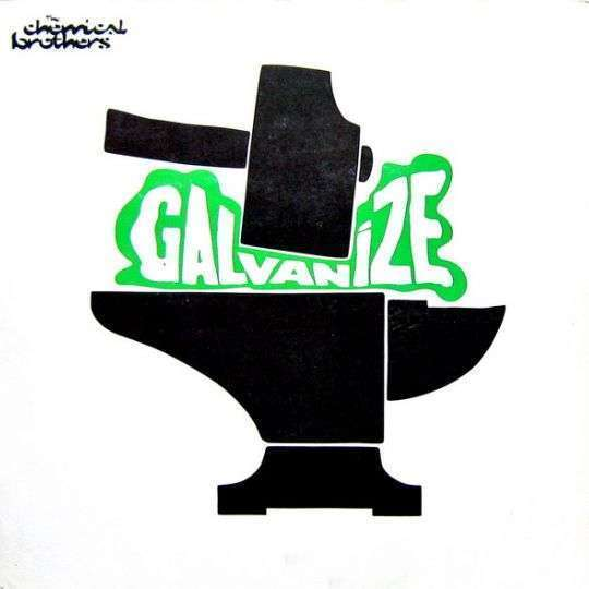 Coverafbeelding Galvanize - The Chemical Brothers