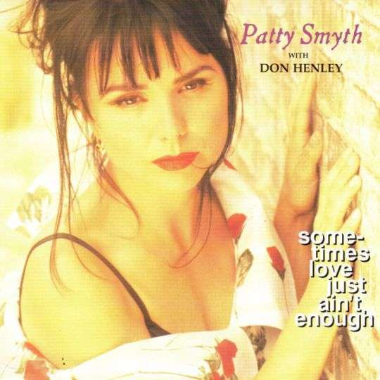Coverafbeelding Patty Smyth with Don Henley - Sometimes Love Just Ain't Enough