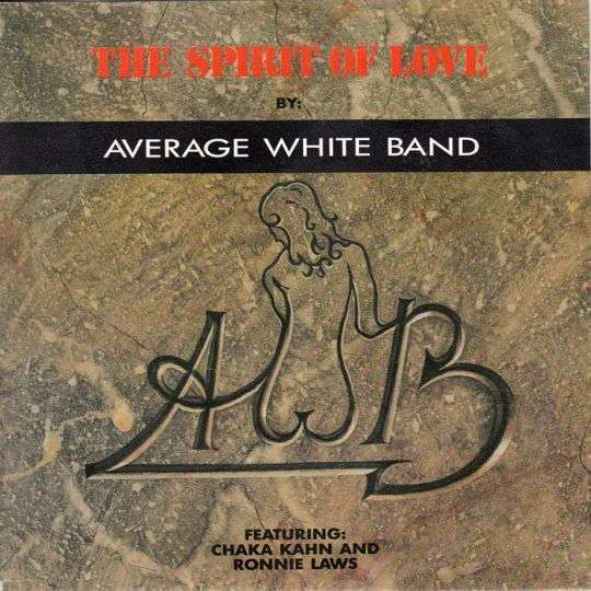 Coverafbeelding Average White Band featuring: Chaka Kahn and Ronnie Laws - The Spirit Of Love