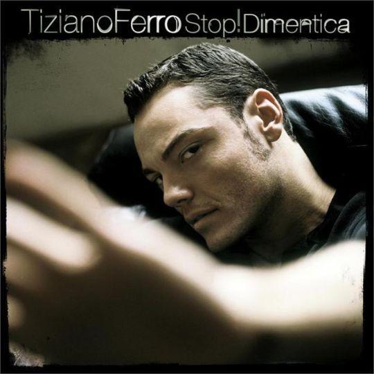 Coverafbeelding Stop! Dimentica - Tiziano Ferro