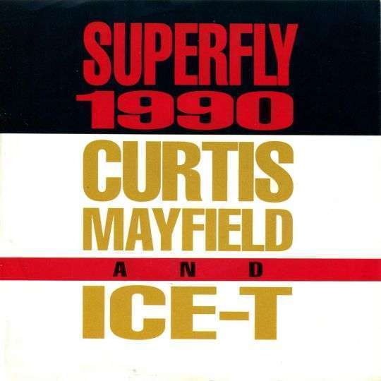 Coverafbeelding Superfly 1990 - Curtis Mayfield And Ice-T