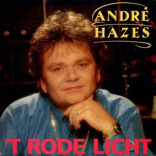 Coverafbeelding 't Rode Licht - André Hazes
