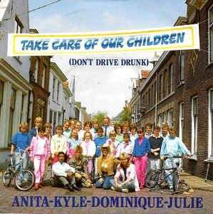 Coverafbeelding Take Care Of Our Children (Don't Drive Drunk) - Anita-Kyle-Dominique-Julie