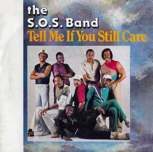 Coverafbeelding The S.O.S. Band - Tell Me If You Still Care