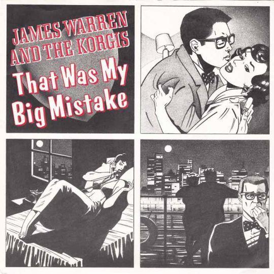 Coverafbeelding That Was My Big Mistake - James Warren And The Korgis