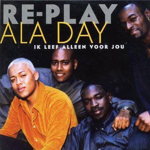 Coverafbeelding Ala Day - Ik Leef Alleen Voor Jou - Re-Play