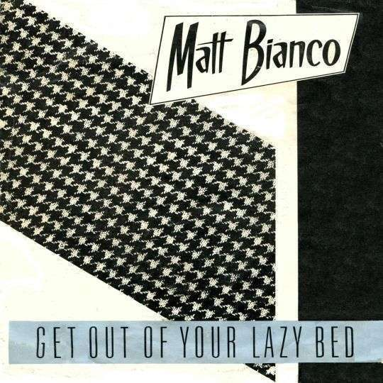 Coverafbeelding Get Out Of Your Lazy Bed - Matt Bianco