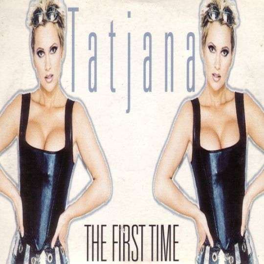 Coverafbeelding The First Time - Tatjana