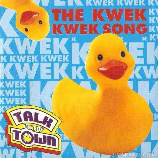 Coverafbeelding Talk Of The Town - The Kwek Kwek Song