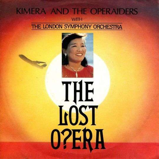 Coverafbeelding The Lost O?era - Kimera And The Operaiders With The London Symphony Orchestra