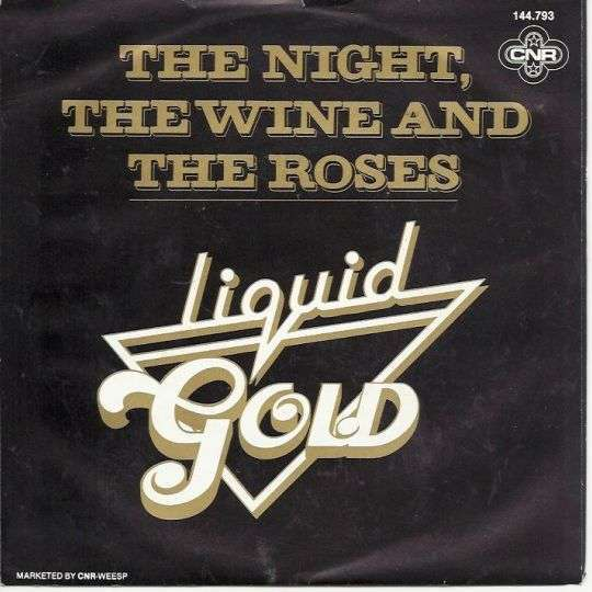 Coverafbeelding The Night, The Wine And The Roses - Liquid Gold