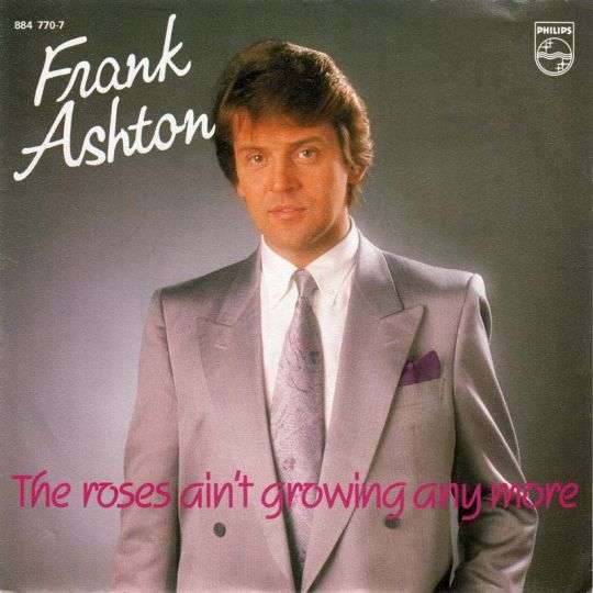 Coverafbeelding The Roses Ain't Growing Any More - Frank Ashton