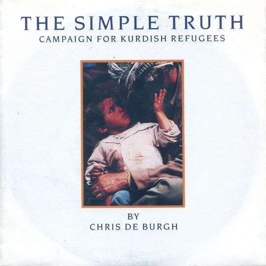 Coverafbeelding Chris De Burgh - The Simple Truth - Campaign For Kurdish Refugees