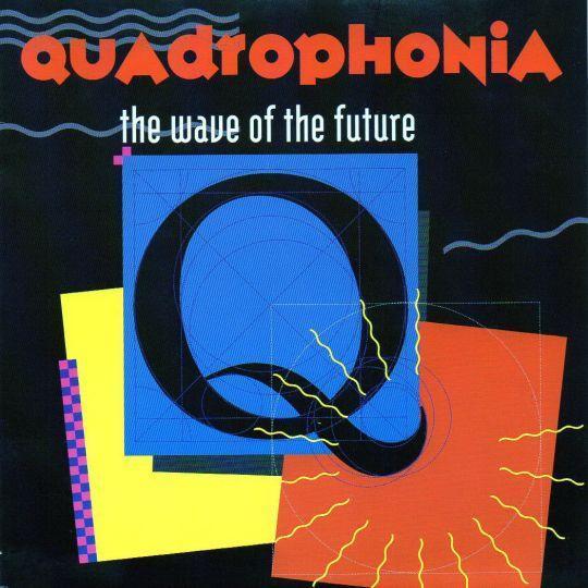 Coverafbeelding Quadrophonia - The Wave Of The Future