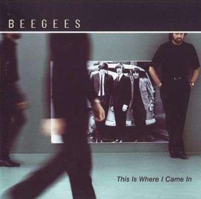 Coverafbeelding BeeGees - This Is Where I Came In