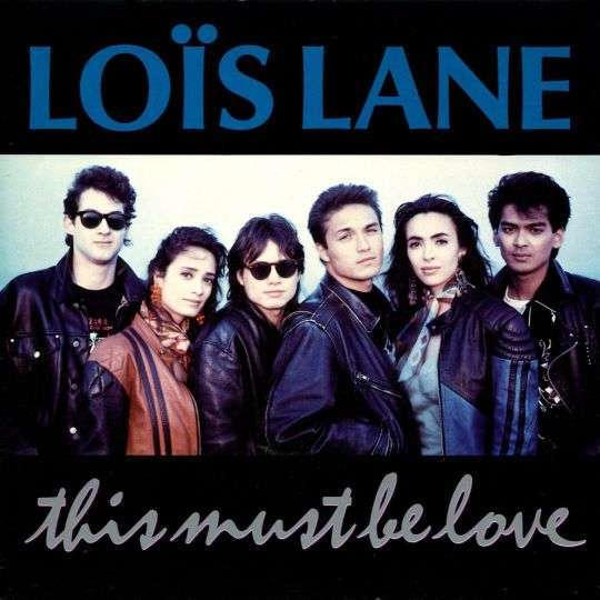 Coverafbeelding This Must Be Love - Loïs Lane