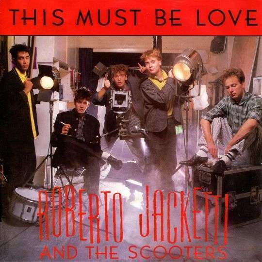 Coverafbeelding This Must Be Love - Roberto Jacketti And The Scooters